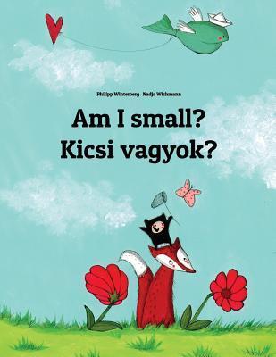 Kicsi vagyok? / Am I...