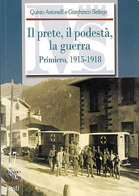 Il prete, il podestà, la guerra. I diari di don Enrico Cipriani ed Enrico Koch Primiero, 1915-1918