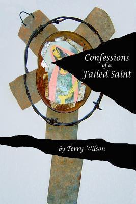 Confessions of a Failed Saint