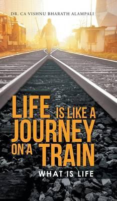 Life Is Like a Journey on a Train