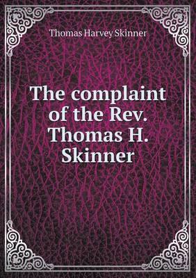 The Complaint of the REV. Thomas H. Skinner