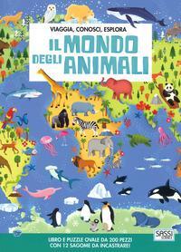 Il mondo degli animali. Viaggia, conosci, esplora. Ediz. a colori. Con puzzle