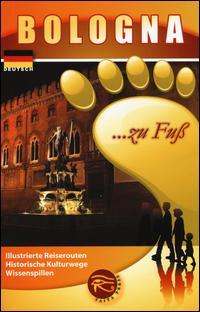 Bologna... zu fuss. Illustrierte Reiserouten. Historische Kulturwege. Wissenspillen