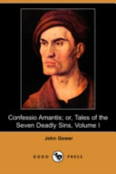Confessio Amantis; Or, Tales of the Seven Deadly Sins, Volume I (Dodo Press)