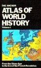 The Anchor Atlas of World History, Volume 1