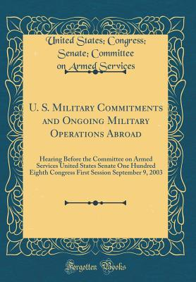 U. S. Military Commitments and Ongoing Military Operations Abroad