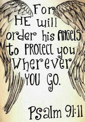 For He Will Order His Angels to Protect You Wherever You Go.