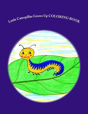 Little Caterpillar Grows Up Coloring Book