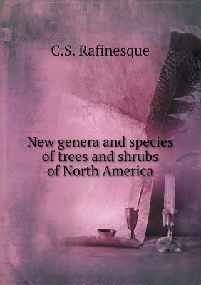 New Genera and Species of Trees and Shrubs of North America