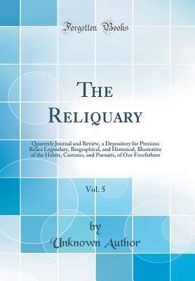 The Reliquary, Vol. 5