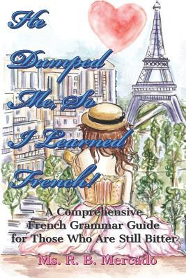 He Dumped Me, So I Learned French!