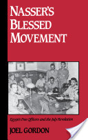 Nasser's Blessed Movement : Egypt's Free Officers and the July Revolution