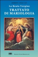 La beata Vergine. Trattato di mariologia