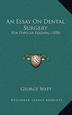An Essay on Dental S...