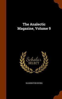 The Analectic Magazine, Volume 9