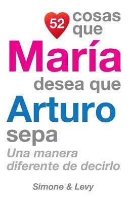 52 Cosas Que María Desea Que Arturo Sepa