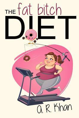 The Fat Bitch Diet