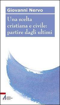 Una scelta cristiana e civile