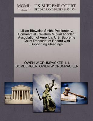 Lillian Bleweiss Smith, Petitioner, V. Commercial Travelers Mutual Accident Association of America. U.S. Supreme Court Transcript of Record with Suppo