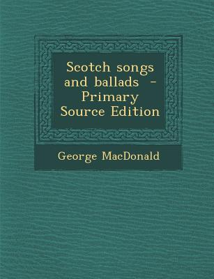 Scotch Songs and Ballads
