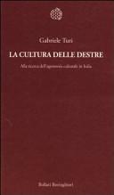 La cultura delle destre. Alla ricerca dell'egemonia culturale in Italia