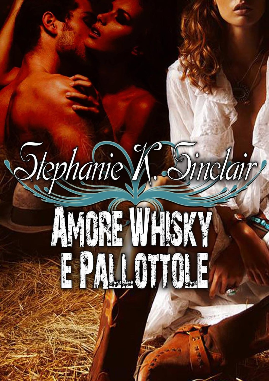 Amore whisky e pallottole