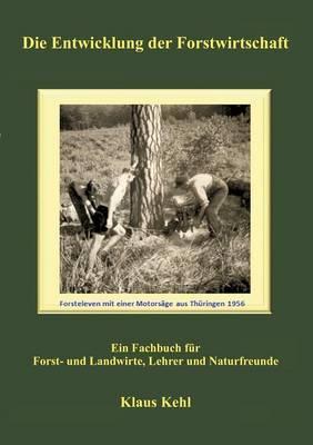 Die Entwicklung der Forstwirtschaft