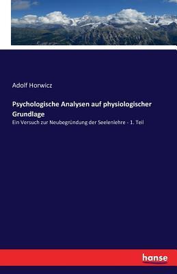 Psychologische Analysen auf physiologischer Grundlage