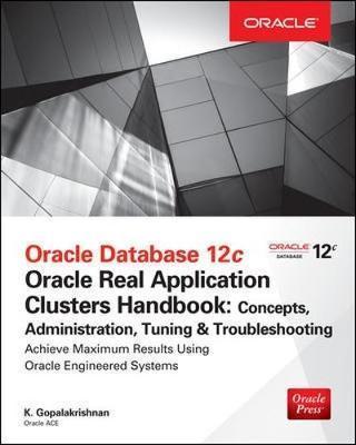 Oracle Database 12c Release 2 Real Application Clusters Handbook