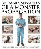 Dr. Mark Seward's Gila Monster Propagation