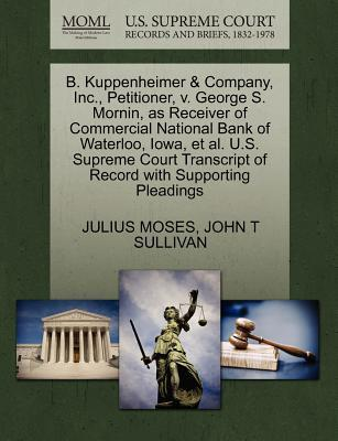B. Kuppenheimer & Company, Inc., Petitioner, V. George S. Mornin, as Receiver of Commercial National Bank of Waterloo, Iowa, et al. U.S. Supreme Court
