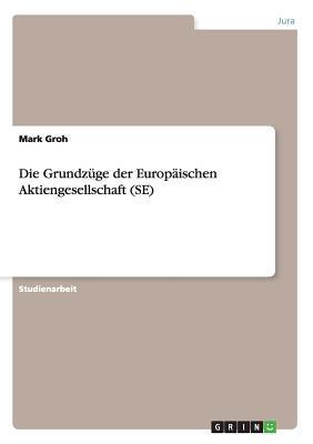 Die Grundzüge der Europäischen Aktiengesellschaft (SE)