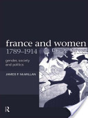 France and Women, 1789-1914
