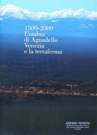 1509 - 2009. L'ombra di Agnadello: Venezia e la terraferma