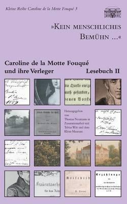 """""""Kein menschliches Bemühn..."""" - Caroline de la Motte Fouqué und ihre Verleger"""
