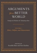 Arguments for a Better World: Ethics, Welfare, and Measurement v. 1