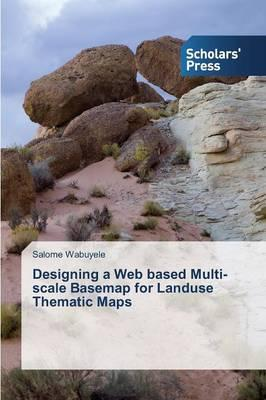 Designing a Web based Multi-scale Basemap for Landuse Thematic Maps