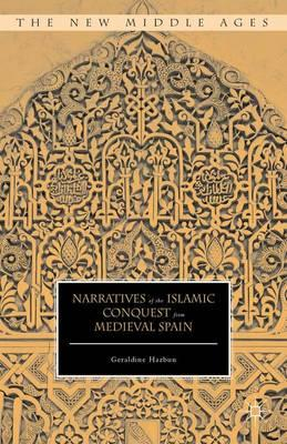 Narratives of the Islamic Conquest from Medieval Spain