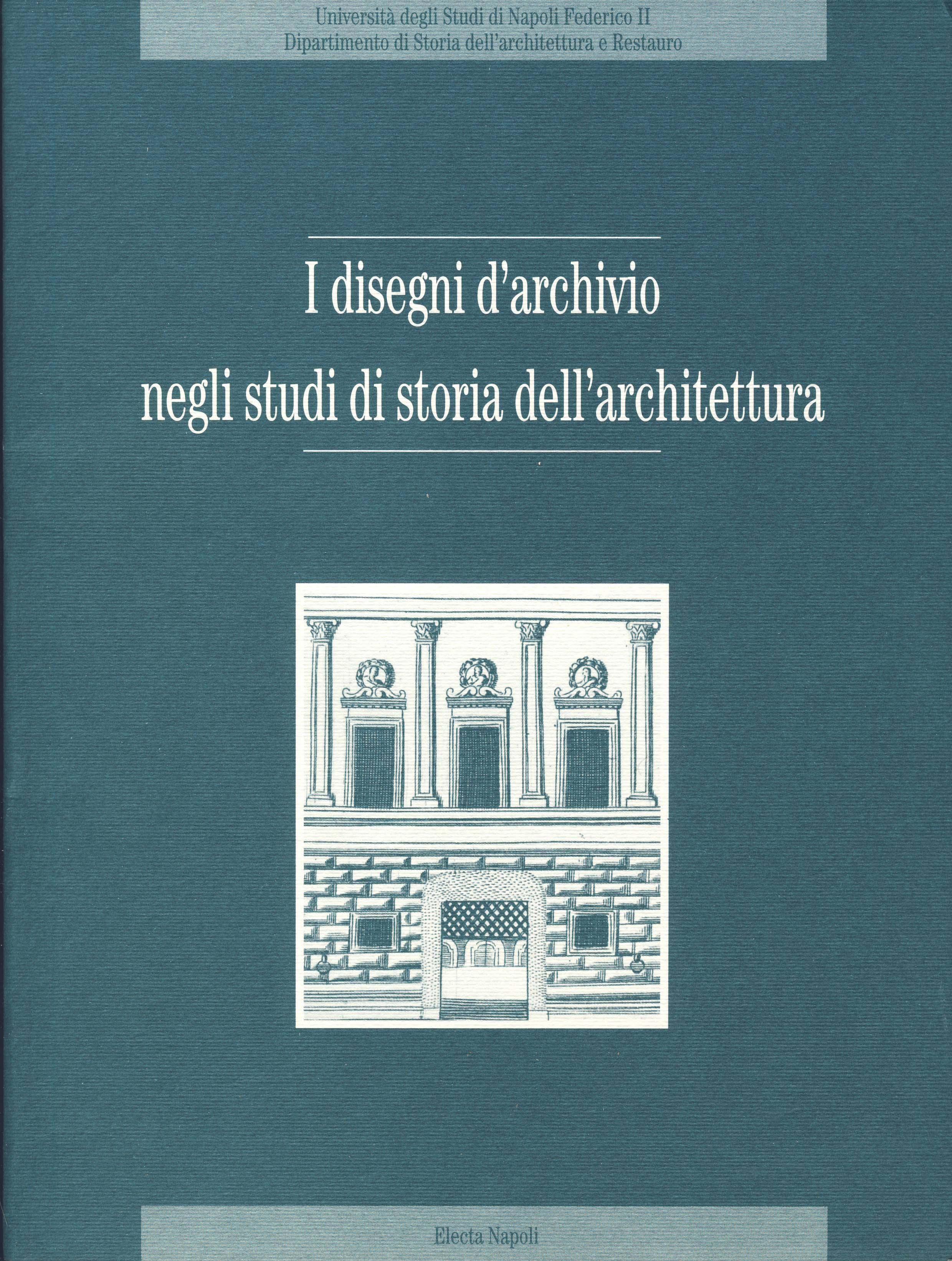 I disegni d'archivio negli studi di storia dell'architettura