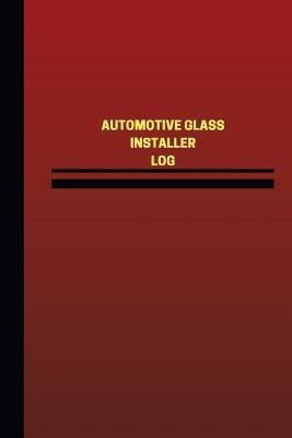 Automotive Glass Installer Logbook, Journal