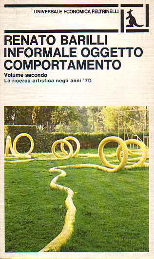 Informale, oggetto, comportamento / La ricerca artistica negli anni '70