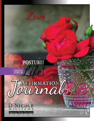 Change Your Posture! Change Your LIFE! Affirmation Journal Vol. 12