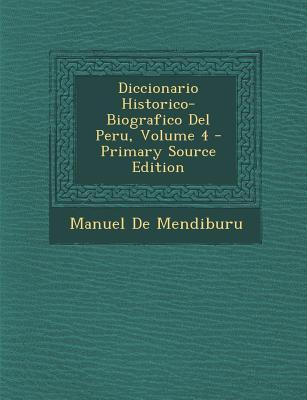 Diccionario Historico-Biografico del Peru, Volume 4