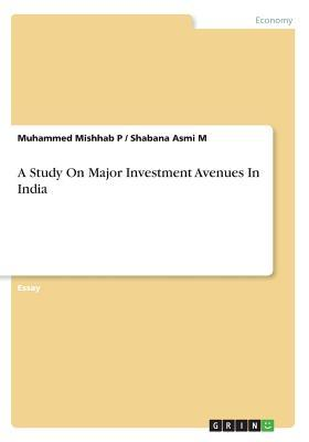 A Study On Major Investment Avenues In India