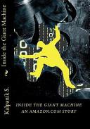 Inside the Giant Machine - An Amazon.com Story