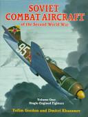 Soviet Combat Aircraft of the Second World War, Vol. 1