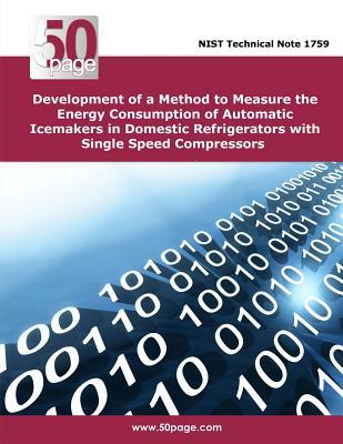 Development of a Method to Measure the Energy Consumption of Automatic Icemakers in Domestic Refrigerators With Single Speed Compressors
