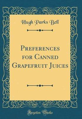 Preferences for Canned Grapefruit Juices (Classic Reprint)