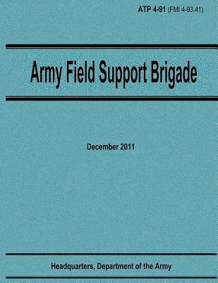 Army Field Support Brigade Atp 4-91
