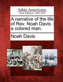A Narrative of the Life of REV. Noah Davis